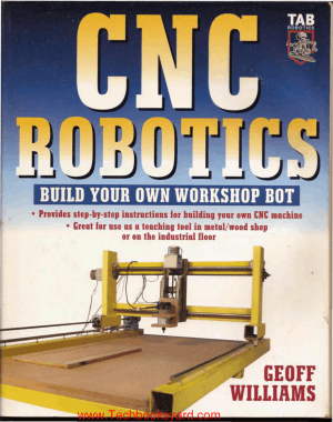 CNC Robotics Build Your Own Workshop Bot by Geoff Williams