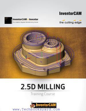 InventorCAM Milling Training Course 2.5D Milling