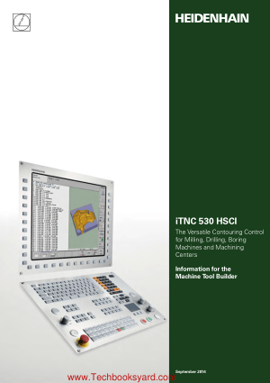 iTNC 530 HSCI The Versatile Contouring Control for Milling Drilling Boring Machines and Machining Centers Information for the Machine Tool Builder