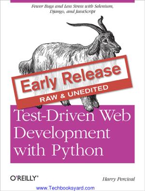 Harry Percival Test Driven Web Development with Python