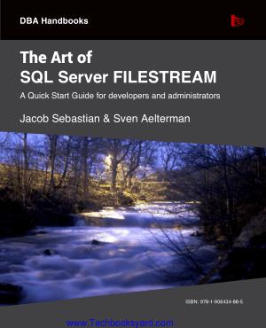 The Art of SQL Server FILESTREAM
