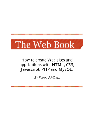 The Web Book How to create Web sites and applications with HTML CSS Javascript PHP and MySQL