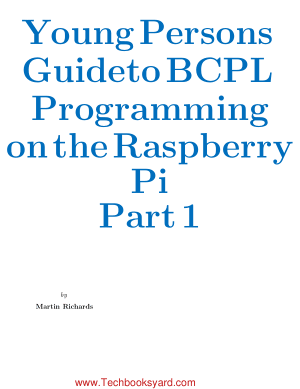 Young Persons Guide to BCPL Programming on the Raspberry Pi Part 1 by Martin Richards