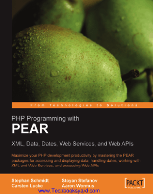 PHP Programming With Pear XML Data Dates Web Services And Web APIs