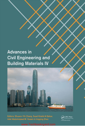Advances in Civil Engineering and Building Materials IV By Shuenn-Yih Chang and Suad Khalid Al Bahar and Adel Abdulmajeed M Husain and Jingying Zhao