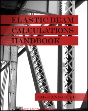Elastic Beam Calculations Handbook By Jih Jiang Chyu