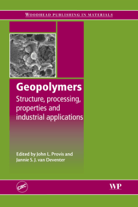 Geopolymers Structure Processing Properties and Industrial Applications By John L Provis and Jannie S J van Deventer