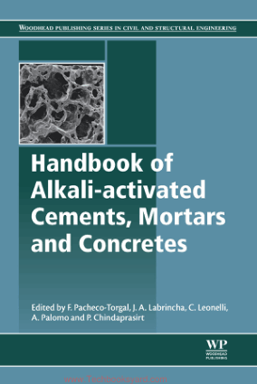 Handbook of Alkaliactivated Cements Mortars and Concretes Edited by F Pacheco Torgal J A Labrincha and C Leonelli A Palomo and P Chindaprasirt
