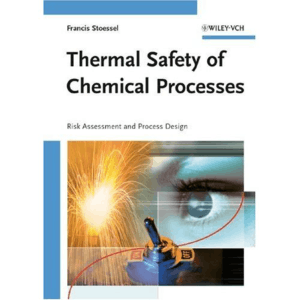 Stoessel Thermal Safety of Chemical Processes
