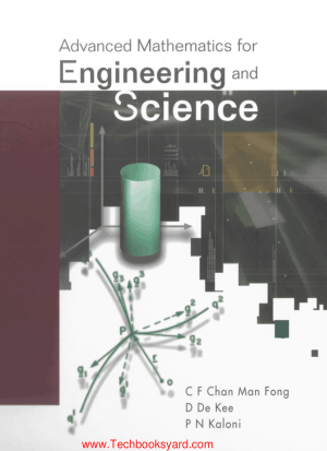 Advanced Mathematics for Engineering and Science By C F Chan Man and D De Kee and P N Kaloni