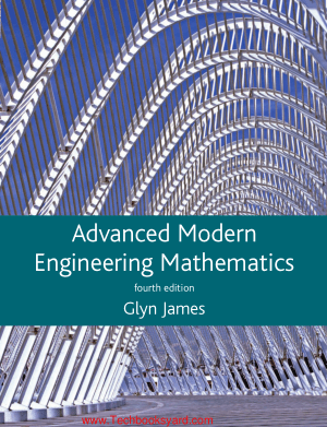 Advanced Modern Engineering Mathematics 4th Edition By Glyn James and David Burley and Dick Clements and Phil Dyke and John Searl