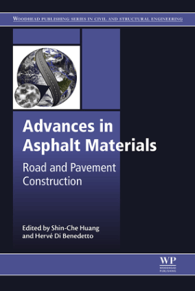 Advances in Asphalt Materials Road and Pavement Construction by Shin Che Huang and Herve Di Benedetto