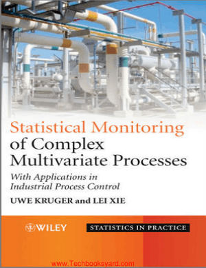 Advances in Statistical Monitoring of Complex Multivariate Processes By Lei Xie Uwe Kruger