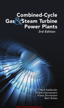 Combined Cycle Gas and Steam Turbine Power Plants 3rd Edtion By Rolf Keh and Frank Hannemann