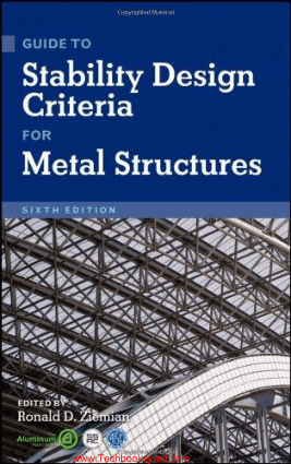 Guide To Stability Design Criteria for Metal Structures Sixth Edition By Ronald D.Ziemian