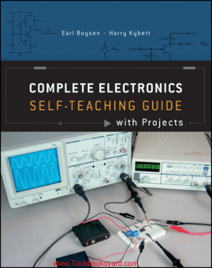 Complete Electronics Self Teaching Guide with Projects By Earl Boysen and Harry Kybett
