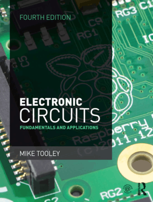 Electronic Circuits Fundamentals and Applications Routledge By Tooley Michael