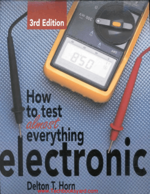 How to Test Almost Everything Electronic By Jack Darr and Delton T Horn