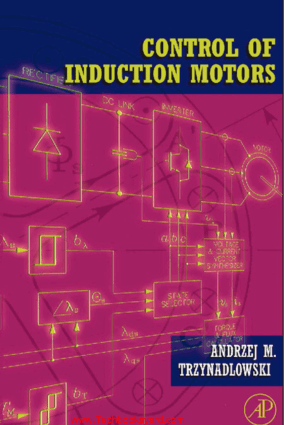 Control of Induction Motors Electrical and Electronic Engineering By Andrzej M Trzynadlowski