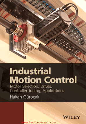 Industrial Motion Control Motor Selection Drives Controller Tuning Applications By Hakan Gurocak