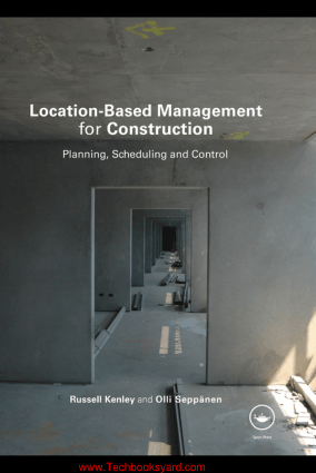 Location Based Management for Construction Planning Scheduling and Control By Olli Seppanen and Russell Kenley