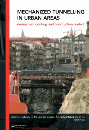 Mechanized Tunnelling in Urban Areas Design Methodology and Construction Control By Vittorio Guglielmetti