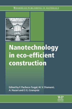 Nanotechnology in Eco efficient construction By F Pacheco Torgal M V Diamanti A Nazari and C G Granqvist