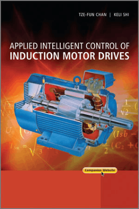 Applied Intelligent Control of Induction Motor Drives By Tze Fun Chan and Keli Shi