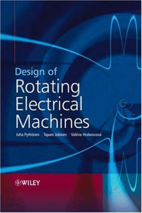 Design of Rotating Electrical Machines By Juha Pyrhonen and Tapani Jokinen and Val eria Hrabovcova