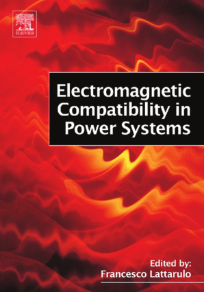 Electromagnetic Compatibility in Power Systems Elsevier Series in Electromagnetism By Francesco Lattarulo