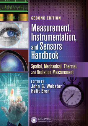 Measurement Instrumentation and Sensors Handbook Spatial Mechanical Thermal and Radiation Measurement Second Edition By John G Webster