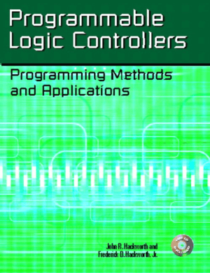 PLC Programming Methods and Applications By John R Hackworth and Frederick D Hackworth Jr