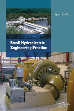 Small Hydroelectric Engineering Practice By Bryan Leyland
