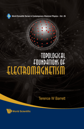 Topological Foundations of Electromagnetism By Terence W Barrett