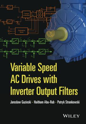 Variable Speed AC Drives with Inverter Output Filters By Jaroslaw Guzinski and Haitham Abu Rub and Patryk Strankowski