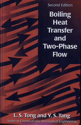 Boiling Heat Transfer and Two-Phase Flow Second Edition by L. S. Tong