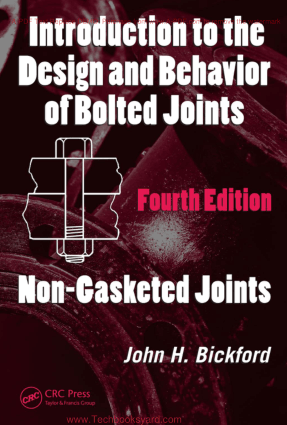 Introduction to the Design and Behavior of Bolted Joints Fourth Edition Non Gasketed Joints Mechanical Engineering By John H Bickford