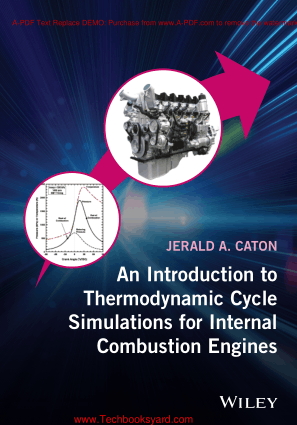 Introduction to Thermodynamic Cycle Simulations for Internal Combustion Engines By Jerald A Caton