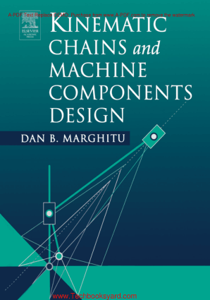 Kinematic Chains and Machine Components Design By Dan B Marghitu