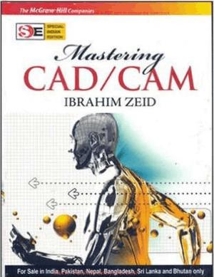 Mastering CAD CAM