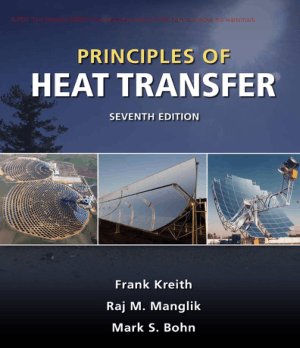 Principles of Heat Transfer 7th Edition By Frank Kreith And Raj M Manglik And Mark S Bohn