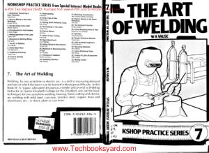 Workshop Practice Series 07 The Art of Welding